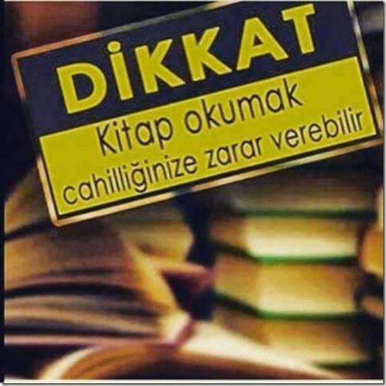 Dikkat!.. Kitap okumak cahilliğimize zarar verebilir.. « Ahsen Okyar