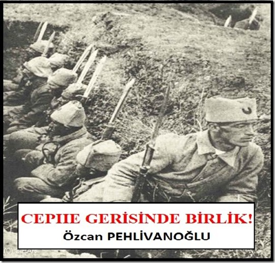 Özcan Pehlivanoğlu Cephe Gerisinde Birlik