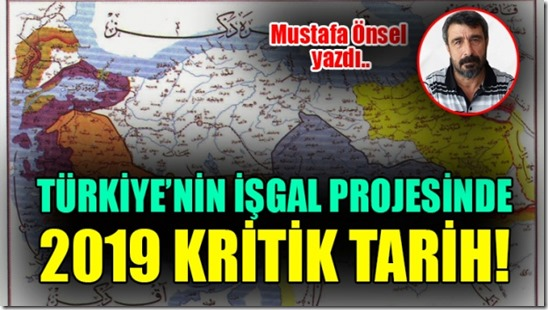 turkiyeyi_isgal_projesinde_2019_kritik_tarih_1506241831_748
