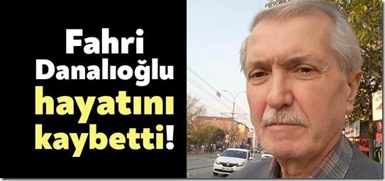Fahri-Danalıoğlu-hayatını-kaybetti